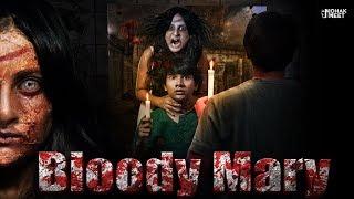 BLOODY MARY : ब्लडी मैरी HORROR SHORT FILM   HINDI SCARY MORAL STORY    MOHAK MEET
