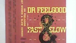 Dr Feelgood- Educated Fool.flv