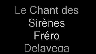 "Video thumbnail of ""Le chant des Sirènes Frero Delavega Paroles"""