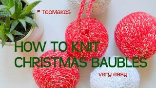 HOW TO KNIT Christmas Baubles / Balls / Ornaments |  TeoMakes
