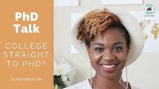 PhD Talk | Should I Start a PhD Program Straight Outta College?