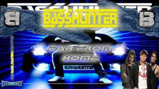 BassHunter - Far From Home (BASS GENERATION)