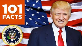 101 Facts About Donald Trump