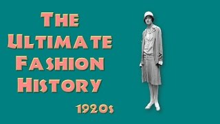 THE ULTIMATE FASHION HISTORY: The 1920s