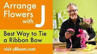 How to Arrange Flowers: Tie a Bow!