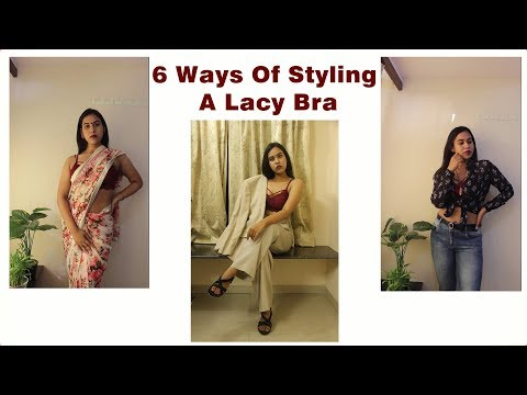 6 Ways Of Styling A Lacy Bra