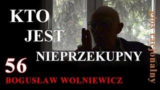 Bogusław Wolniewicz 56 KTO JEST NIEPRZEKUPNY. PRZED DRUGĄ TURĄ