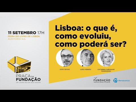 Lisboa: o que é, como evoluiu, como poderá ser?