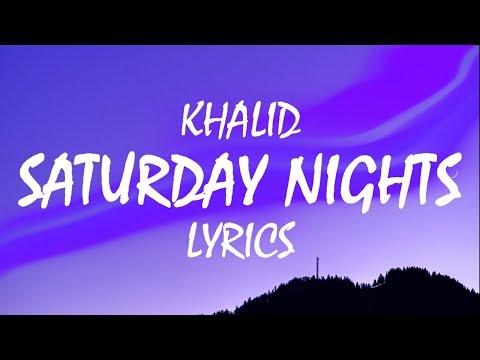 Khalid – Saturday Nights (Lyrics)