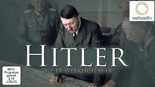 Adolf Hitler - Wie er wirklich war (Dokumentation | deutsch)
