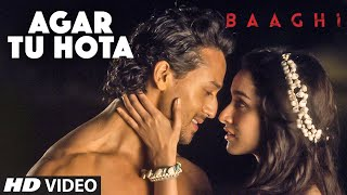 Agar Tu Hota - Video Song - Baaghi