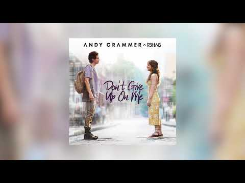 Andy Grammer & R3HAB - Don't Give Up On Me