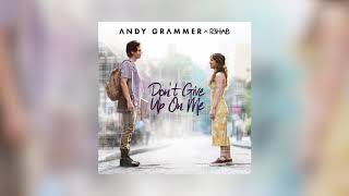 Andy Grammer & R3HAB   Don't Give Up On Me