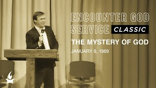 The Mystery Of God | Encounter God Classic | Mike Bickle | IHOPKC