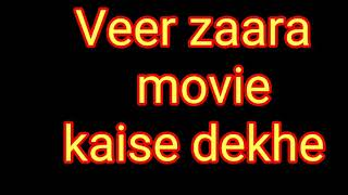 Veer zaara movie kaise dekhe