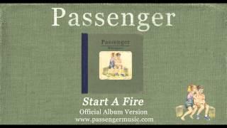 Passenger | Start A Fire (Official Album Audio)