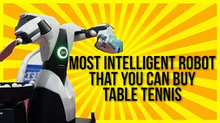 Most Intelligent Table Tennis Robot