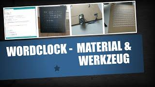 WordClock Eigenbau - Material & Werkzeug