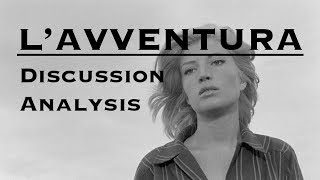 Discussing L'Avventura (Michelangelo Antonioni Analysis)