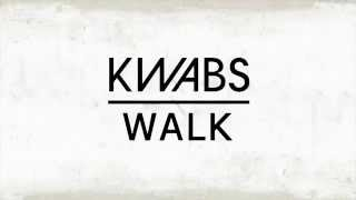 Kwabs   Walk Audio