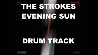 The Strokes Evening Sun   Drum Track  