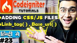 Codeigniter Mini Project Tutorial in Hindi/Urdu ( Adding CSS/JS files) | Link_tag()  | Base_url()