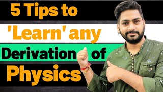 How to Learn Any Derivation of Physics easily   class 11th   Class 12th   5 Tips to learn Derivation