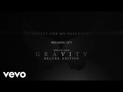 Bullet For My Valentine - Breaking Out (Audio)