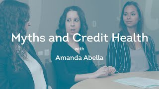 Myths and Credit Health with Amanda Abella