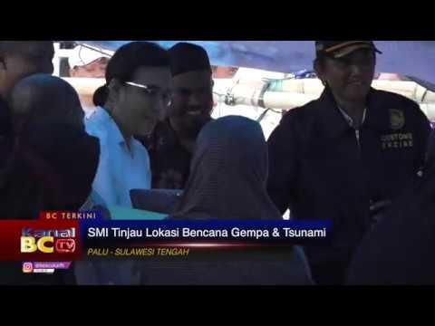 SMI Tinjau Lokasi Bencana Gempa & Tsunami