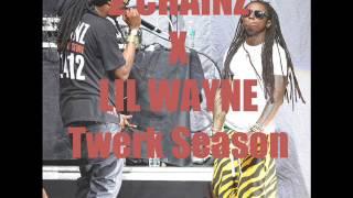 2 Chainz - Twerk Season Ft. Lil Wayne
