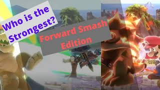 Super Smash Bros. Ultimate (SSBU) - Who is the Strongest - Forward Smash Edition