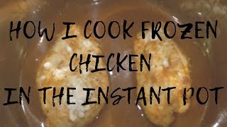FROZEN CHICKEN IN THE INSTANT POT   Cook With Me