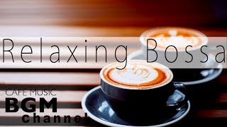 Laid Back Cafe Music - Bossa Nova & Jazz Music for Relaxation
