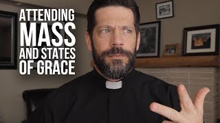 Why We Have to Attend Mass and Receive Communion in a State of Grace