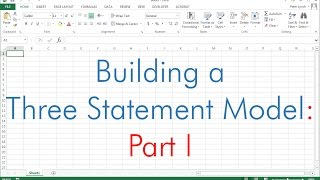 Building a Three Statement Financial Model (Part I of II)