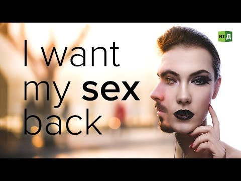I Want My Sex Back: Transgender people who regreted sexually changing (RT Documentary)