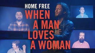 Home Free When A Man Loves A Woman
