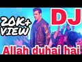 Allah Duhai Hai ( Race 3 ) salman khan  Hard Vibration mix DJ Remix song