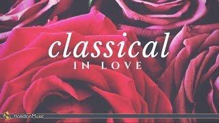 Classical Music - Classical in Love | Best Love Music