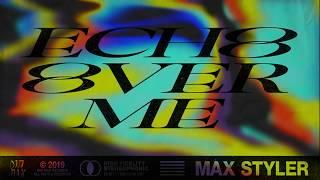 Max Styler   Echo Over Me | Dim Mak Records