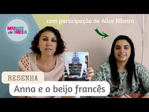 Anna e O Beijo Francês Resenha com Alice Ribeiro RESENHA [ANA PAULA CANDIDO ~ BLOG MUDEI DE IDEIA]