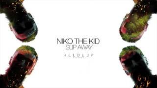Niko The Kid   Slip Away