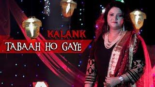 Tabaah Ho Gaye ( Kalank ) Cover | Mala Nag Dasgupta (2019)  Madhuri, Varun & Alia | Shreya | Pritam