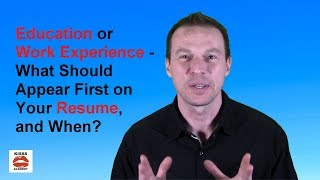 What Should Appear First on Your Resume, Education or Work Experience?