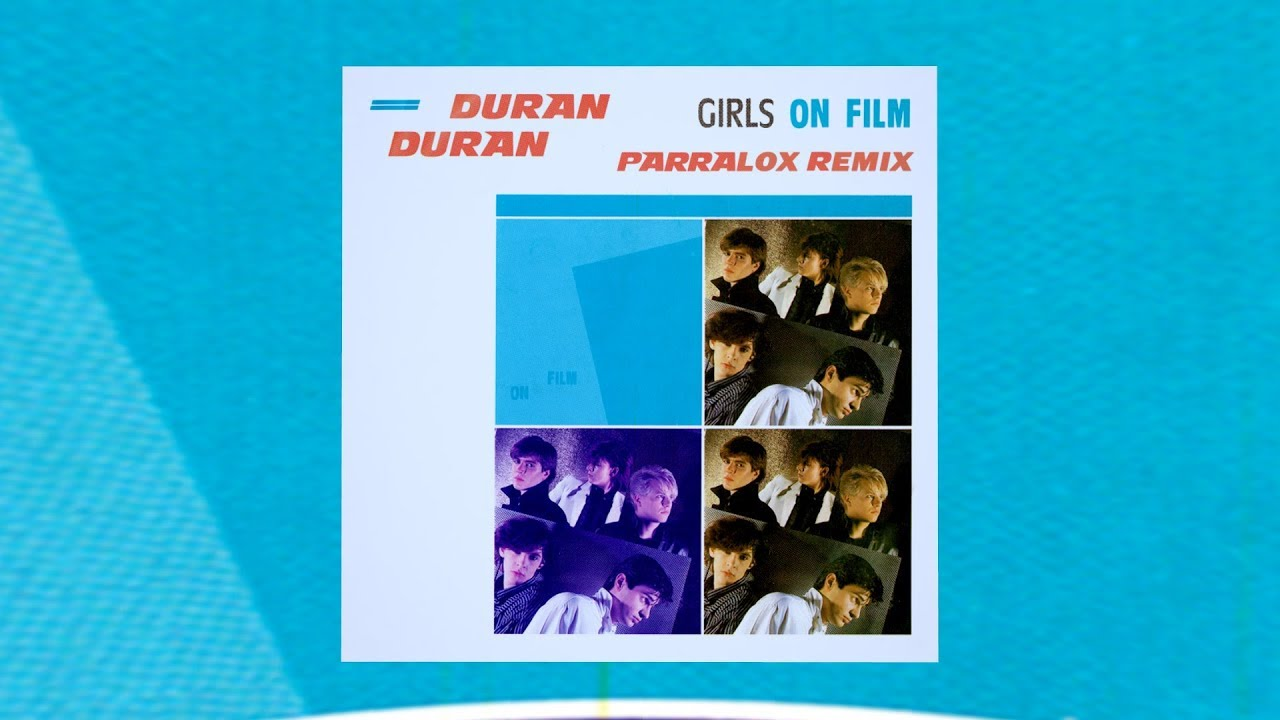 Duran Duran - Girls On Film (Parralox Bootleg Remix)