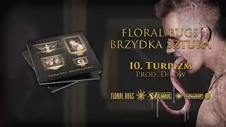 Floral Bugs - [10/14] - Turpizm | Prod. D-Low