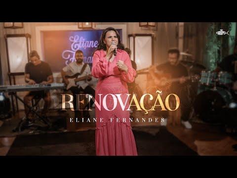 Eliane Fernandes - Renovação