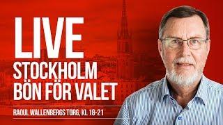 LIVE I STHLM, BÖN FÖR VALET! Raoul Wallenbergs torg #Sverige714