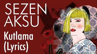 Sezen Aksu   Kutlama (Lyrics I Şarkı Sözleri)